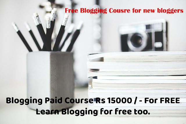 Blogging Paid Course Rs 15000 / - For FREE | Learn Blogging for free too.