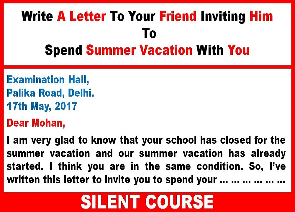 Write A Letter To Your Friend Inviting Him To Spend Summer Vacation With You Silent Course