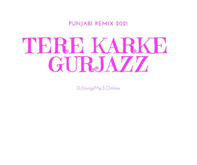 Tere karke Gurjazz ft mp3