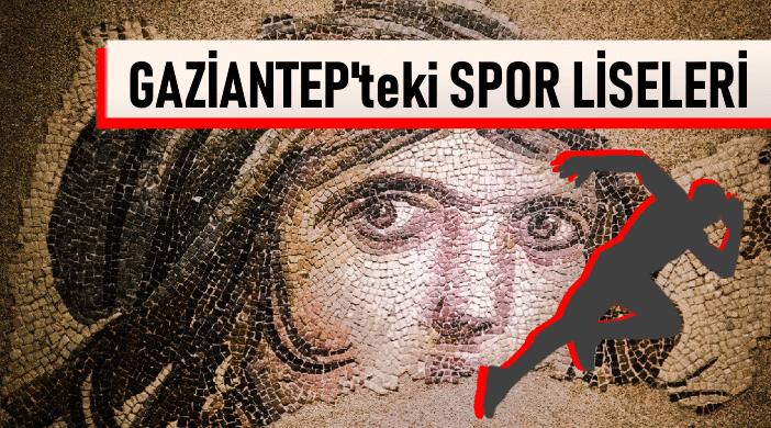 GAZİANTEP'TEKİ SPOR LİSELERİ LİSTESİ