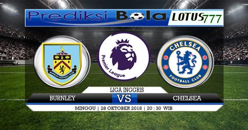 PREDIKSI Burnley vs Chelsea 28 OKTOBER 2018