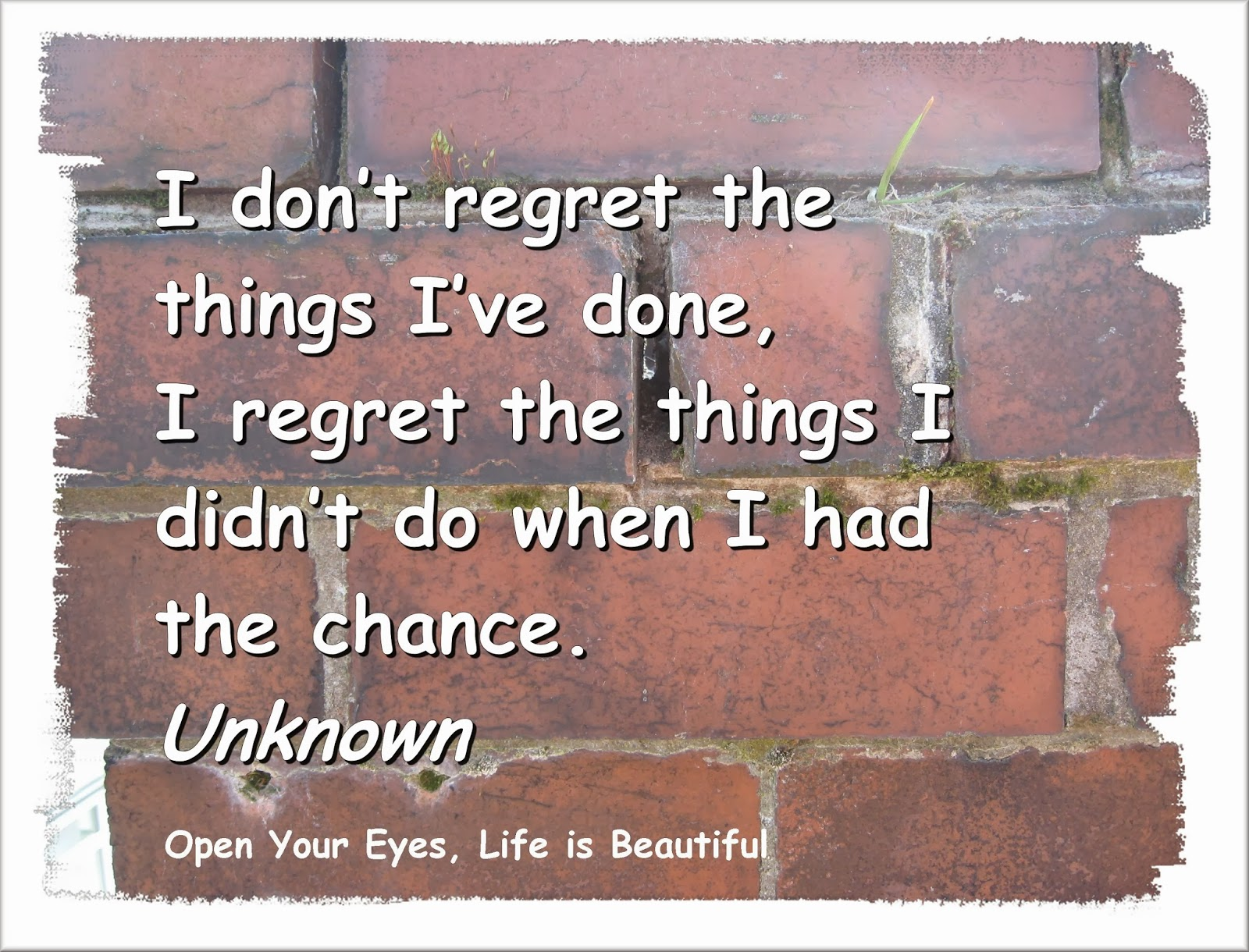 Chance I I I Have Done I Do I Had Didnt Dont Regret Regret Things Wen Things