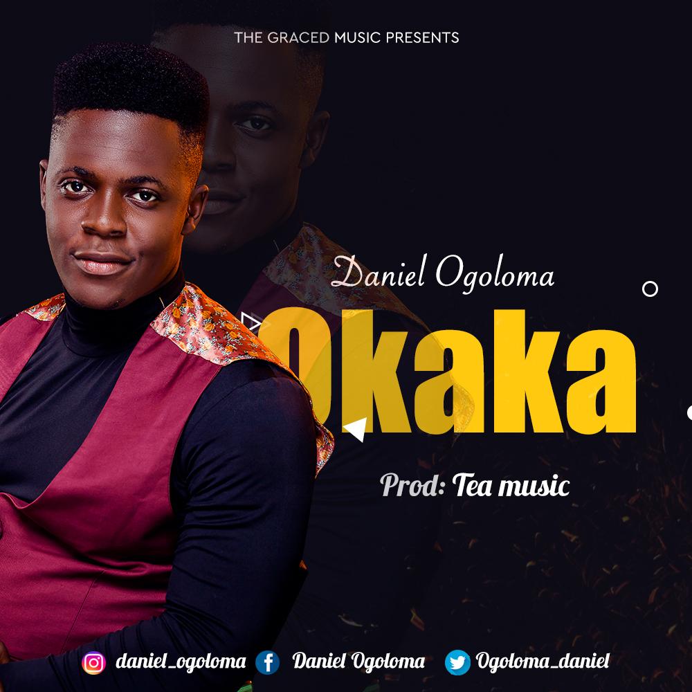 Daniel Ogoloma - Okaka Lyrics & Audio