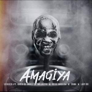 Leehleza – AmaGiya (feat. Kabza De Small, Mr JazziQ, Reece Madlisa, Zuma & Lady Du) [2020] DOWNLOAD MP3