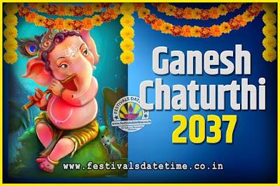 2037 Ganesh Chaturthi Pooja Date and Time, 2037 Ganesh Chaturthi Calendar