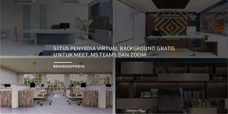 Situs Penyedia Virtual Background Gratis untuk Meet, MS Teams, Zoom