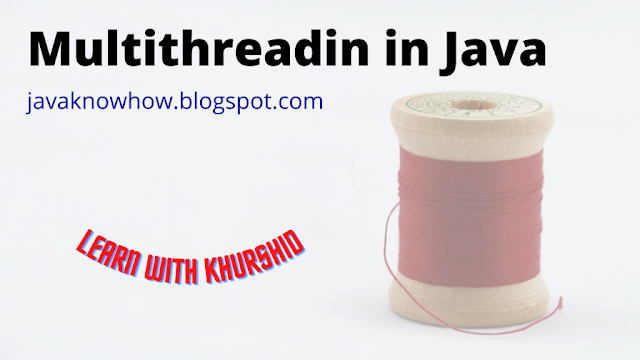 Multithreading in Java with example