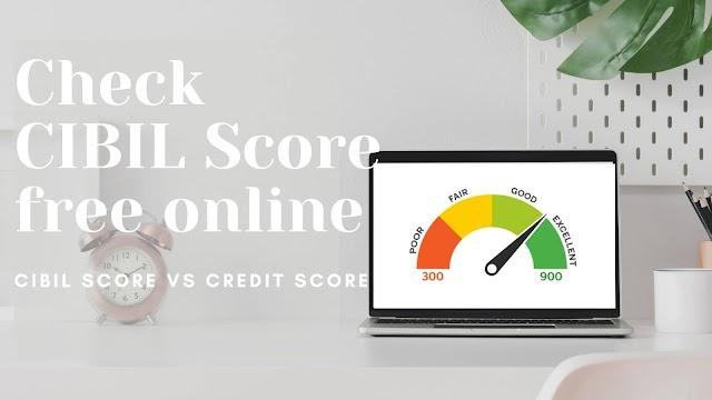 How to check CIBIL Score free online | CIBIL Score Vs Credit Score