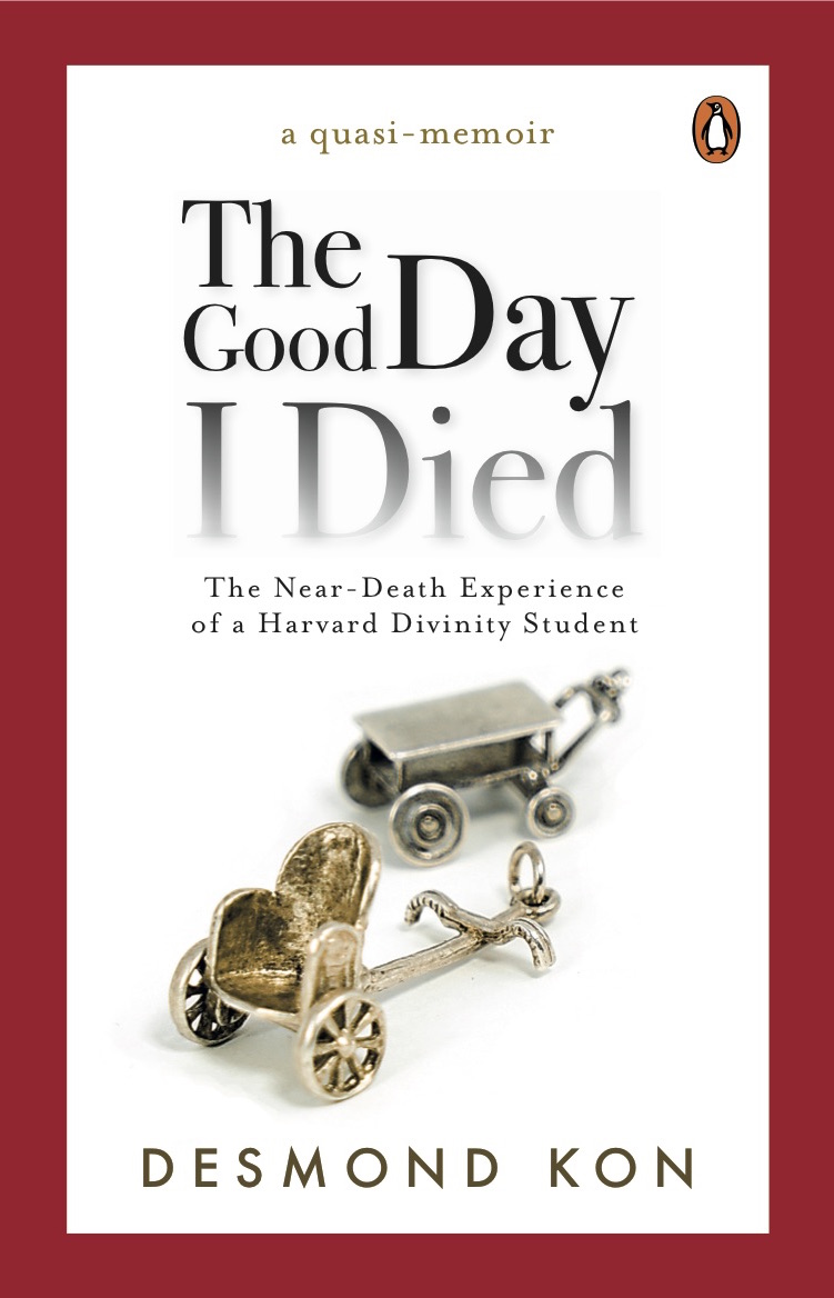 Asian Books Blog Polymath Desmond Kon Talks About His Near Death Experience Religion And Philosophy Writing In The Good Day I Died