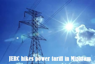 JERC hikes power tariff in Mizoram