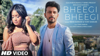 BHEEGI BHEEGI NEHA KAKKAR SONG LYRICS  | TONY KAKKAR