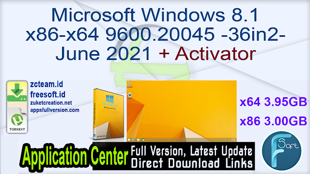 Microsoft Windows 8.1 x86-x64 9600.20045 -36in2- June 2021 + Activator_ ZcTeam.id