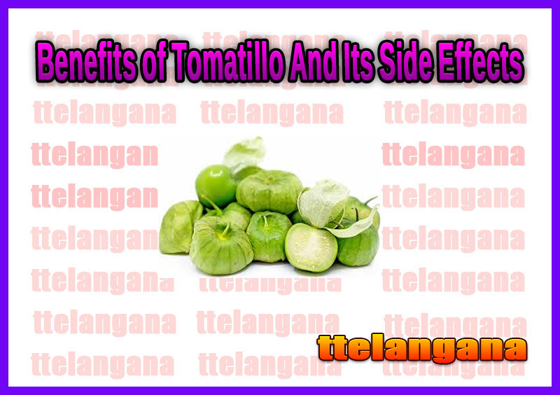 Benefits of Tomatillo And Its Side Effects