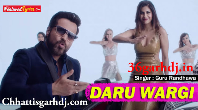 Daru Wargi (Guru Randhawa) 36garhdj.in 2K19 Dj Psm Remix