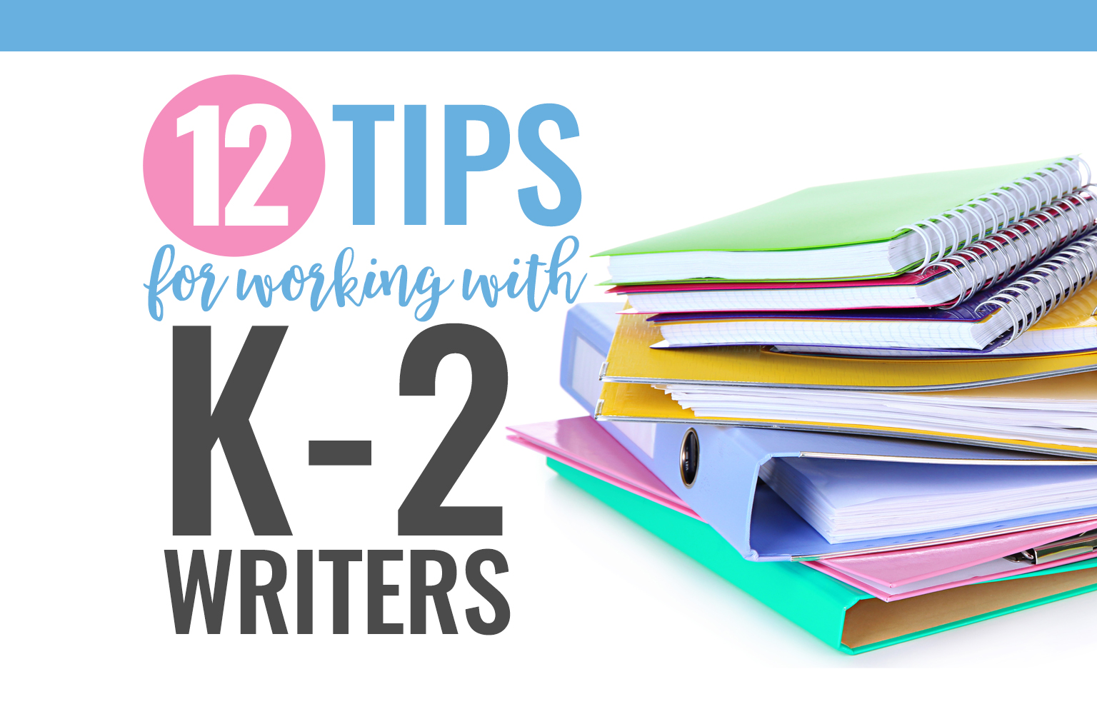 12 practical writing tips to support your beginning kinder, first grade, and second grade writers.