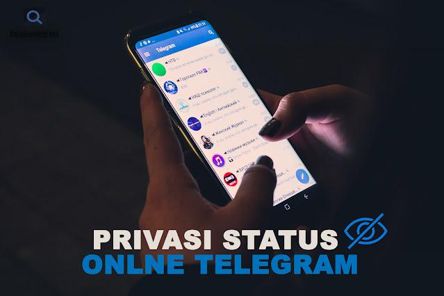 Cara Menyembunyikan Status Online Telegram