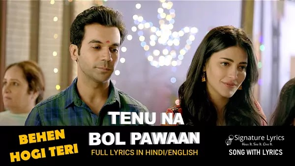 Tenu Na Bol Pawaan Lyrics - Behen Hogi Teri - Yasser Desai