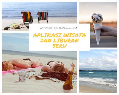 aplikasi wisata terbaik untuk mendukung travelling dan liburan