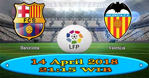 Prediksi Bola855 Barcelona vs Valencia 14 April 2018
