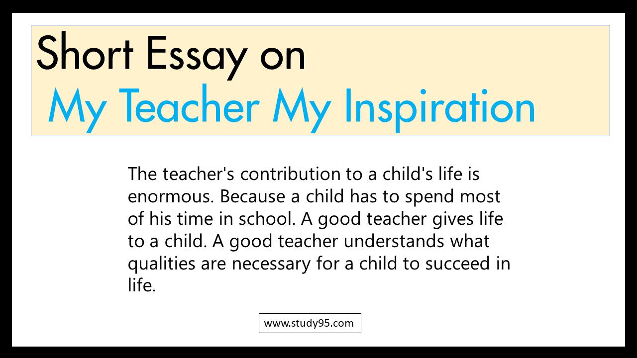 Essay on My Teacher My Inspiration