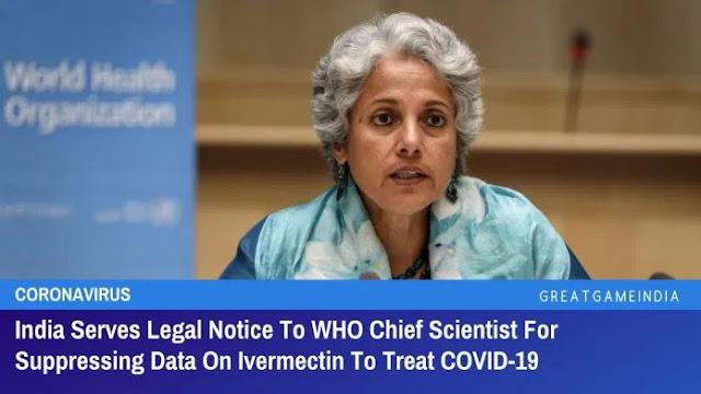 L'India notifica un avviso legale al capo scienziato dell'OMS per la soppressione dei dati sull'Ivermectina per trattare il COVID-19