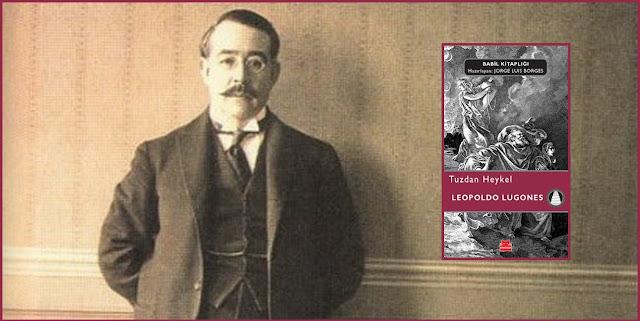 Tuzdan Heykel Kitap Yorumu Leopoldo Lugones