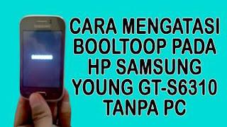 mengatasi bootloop pada samsung young gt-s3610