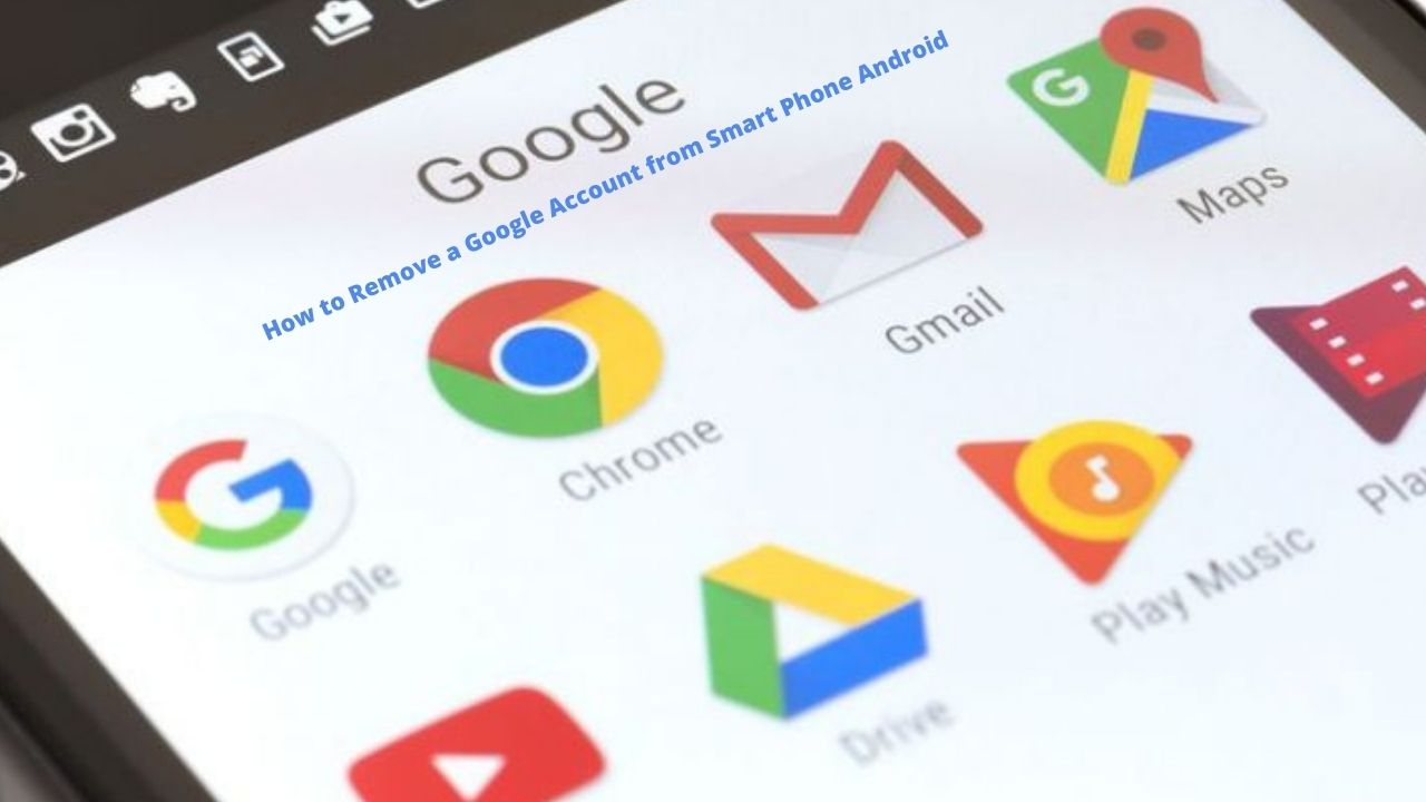 How to Remove a Google Account from Smart Phone Android