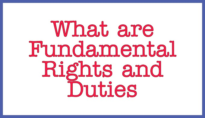 What are Fundamental Rights and Duties? How important are these to us. Let's know