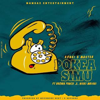 Dudu Baya Ft. Brown punch & Nikki Mbishi - Pokea Simu | Mp3 Download [New Song]