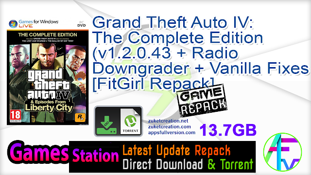 Grand Theft Auto IV The Complete Edition (v1.2.0.43 + Radio Downgrader + Vanilla Fixes Modpack v1.6.2 + Wrappers) [FitGirl Repack, Selective Download – from 13.2 GB]