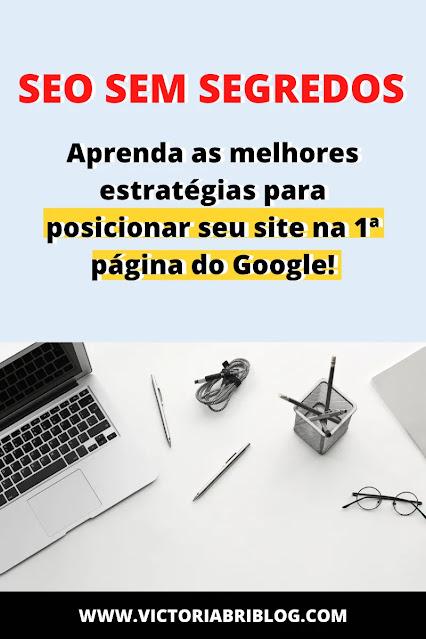 SEO SEM SEGREDOS: Posicione seu site na primeira página do Google