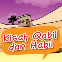 Kisah Habil dan Qabil lengkap