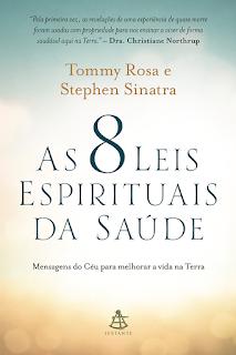 As 8 leis espirituais da saúde, Tommy Rosa e Stephen Sinatra