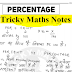 Percentage Tricky Maths Notes pdf Download