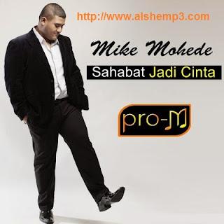 Download Lagu Sahabat Jadi Cinta (Mike Mohede)