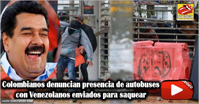 Colombianos denuncian presencia de autobuses con Venezolanos enviados para saquear