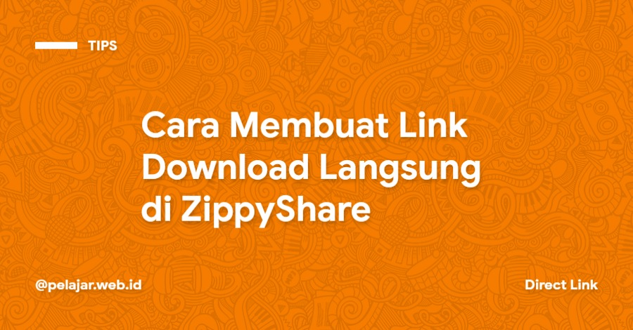 Cara Membuat Direct Link ZippyShare