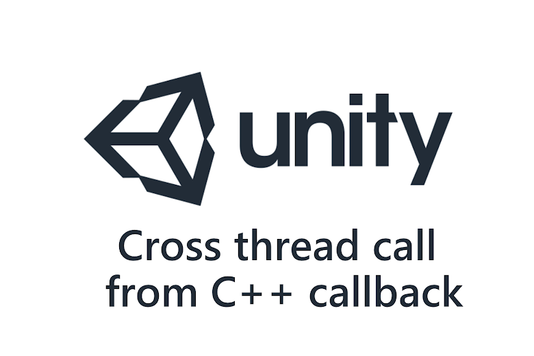 C++ Library callback using C# in Unity and cross thread call