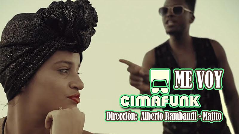 CIMAFUNK - ¨Me voy¨ - Videoclip - Dirección: Alberto Rambaudi - Majito. Portal Del Vídeo Clip Cubano
