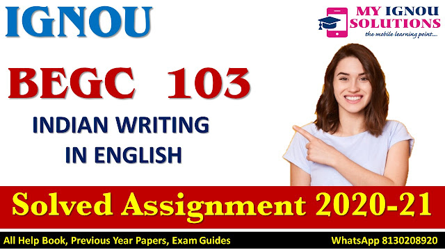 BEGC 103 INDIAN WRITING IN ENGLISH  Solved Assignment 2020-21