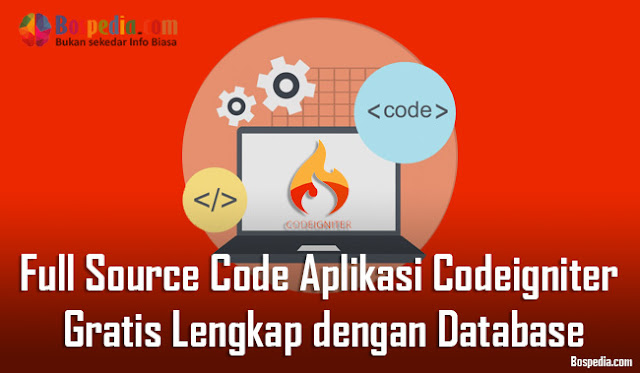 Full Source Code Aplikasi Codeigniter Gratis Lengkap dengan Database
