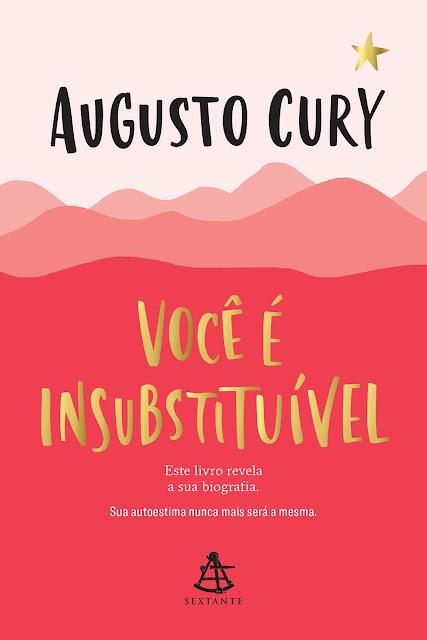 Você é insubstituível Este livro revela a sua biografia - Augusto Cury
