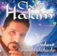 Cheb Hakim-Saha manebghihach