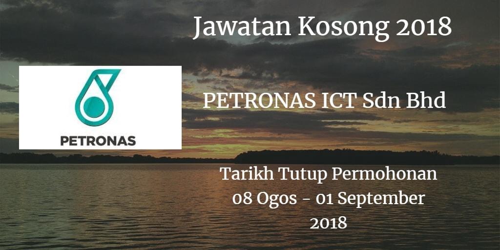 Jawatan Kosong PETRONAS ICT Sdn Bhd 08 Ogos - 01 September 2018