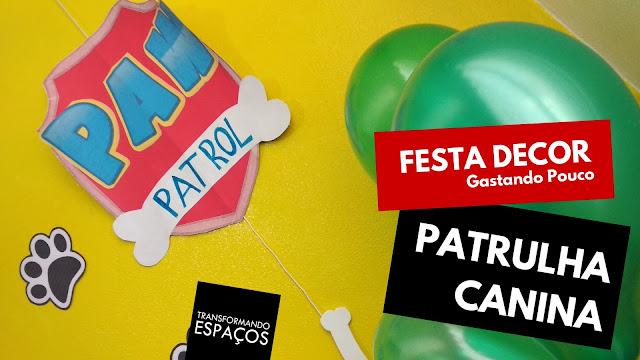 Decoração de Festa Patrulha Canina Gastando Pouco | DIY (Faça Você Mesmo)