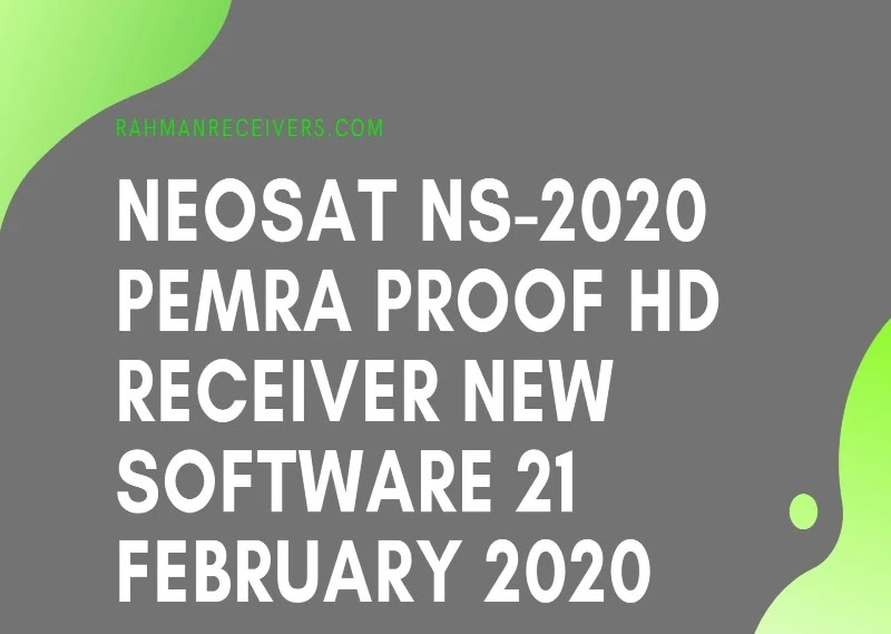 NEOSAT NS-2020 PEMRA PROOF HD RECEIVER NEW SOFTWARE 21 FEBRUARY 2020
