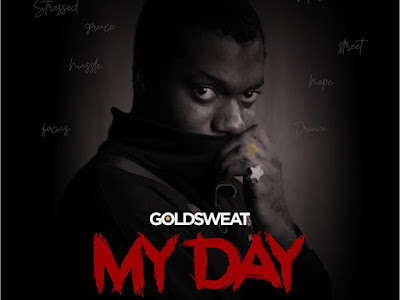 DOWNLOAD MP3: GoldSweat – My Day