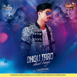 Dholi Taro Dhol Baaje (Remix) - DJ Anshal [NewDjsWorld.Com]