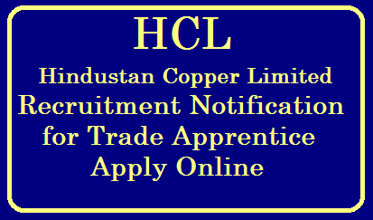 Hindustan Copper Limited (HCL) Recruitment Notification for Trade Apprentice Apply Online @www.apprenticeship.gov.in /2019/08/Hindustan-Copper-Limited-HCL-Recruitment-Notification-for-Trade-Apprentice-Apply-Online-at-www.apprenticeship.gov.in.html